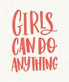 Girls Can Do Anything Hand Lettering Written With Red Letters On Light Background. Inscription Handw poster