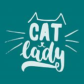 Cat Lady - Hand Drawn Lettering Phrase For Animal Lovers On The Dark Blue Background. Fun Brush Ink  poster