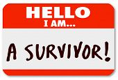 image of survival  - The words Hello I Am A Survivor on a nametag sticker to symbolize your perseverance or dedication to surviving a disease or other difficult period in life - JPG