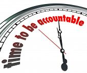Постер, плакат: Time to Be Accountable words on a clock to illustrate need to be responsible and accept or claim own