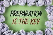 Handwriting Text Writing Preparation Is The Key. Concept Meaning Learn Study Prepare Yourself For Ac poster