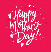 Happy Mothers Day Lettering. Hand Drawn Vector Illustration. poster