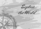 Explore The World Banner With Compass Rose On Grunge Grey Background. Geography Research, Worldwide  poster