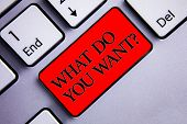 Word Writing Text What Do You Want Question. Business Concept For Aspiration Contemplation Need Cont poster