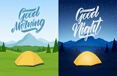Vector Illustration: Set Of Two Mountains Landscape With Tent Camp, Hand Lettring Of Good Morning An poster