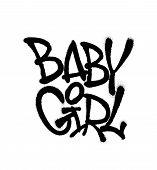 Sprayed Baby Girl Dance Font Graffiti With Overspray In Black Over White. Vector Graffiti Art Illust poster