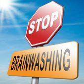 picture of brainwashing  - stop brainwashing children and other people no indoctrination or manipulation free rational creative thinking no dogmas or doctrine from religion have you own opinion - JPG