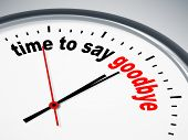 picture of goodbye  - An image of a nice clock with time to say goodbye - JPG