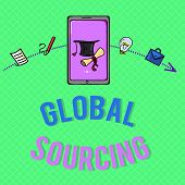 Text Sign Showing Global Sourcing. Conceptual Photo Practice Of Sourcing From The Global Market For  poster