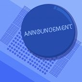 Text Sign Showing Announcement. Conceptual Photo Formal Public Statement About A Fact Occurrence Or  poster