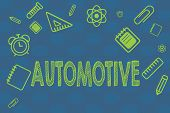 Conceptual Hand Writing Showing Automotive. Business Photo Text Selfpropelled Related To Motor Vehic poster