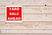 foto of yard sale  - Yard Sale Ahead Sign on Natural Wood Wall - JPG