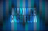 stock photo of maxim  - maximize cash flow binary sign illustration design over binary background - JPG