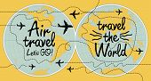 Vector Banner With Handwritten Inscriptions Air Travel And Travel The World. Illustration With World poster