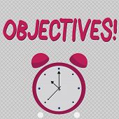Word Writing Text Objectives. Business Concept For Goals Planned To Be Achieved Desired Targets. poster