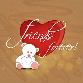 picture of  friends forever  - Happy Friendship Day celebrations concept with cute teddy bear with glossy red heart and text Friends forever on brown background - JPG