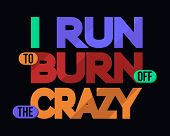 picture of lifting-off  - I Run To Burn Off Crazy Humor T - JPG