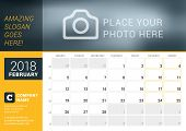 February 2018. Desk Calendar For 2018 Year. Vector Design Print Template With Place For Photo, Logo poster