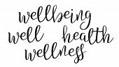 Modern Calligraphy Ink Of Word Wellbeing . Stylish Typography Inscription With Different Handwritten poster