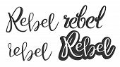 Modern Calligraphy Of Ink Rebel Phrase . Styled Typography Inscription On Poster With Different Blac poster