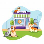Pet Store Or Vet Clinic Facade Vector Flat Cartoon Illustration. Cats And Dogs Sitting Near Animal S poster