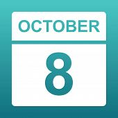 October 8. White Calendar On A Colored Background. Day On The Calendar. Eighth Of October. Blue Gree poster