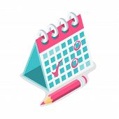 Mark Calendar Isometric Icon. Vector Illustration Cartoon Style. Red Pencil And Mark. Date Circled.  poster