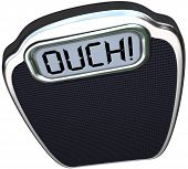 pic of obese  - The word Ouch on a scale digital display representing pain from a heavy or obese person who needs to lose weight standing on it - JPG