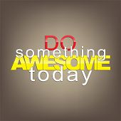 image of sarcastic  - Do something awesome today - JPG