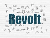 Political Concept: Painted Blue Text Revolt On White Brick Wall Background With  Hand Drawn Politics poster