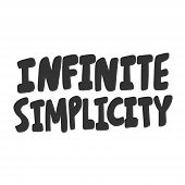 Infinite Simplicity. Vector Hand Drawn Illustration Sticker With Cartoon Lettering. Good As A Sticke poster