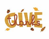 Thanksgiving Typography Poster. Hand Drawn Text Lettering For Thanksgiving Day With Leaves And Acorn poster