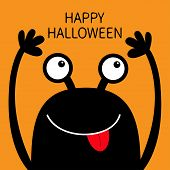 Happy Halloween. Monster Head Black Silhouette. Two Eyes, Face Showing Tongue, Hands Up. Cute Cartoo poster