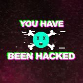 Hacker Attack, Malware, Virus Concept. You Have Been Hacked Text Inscription In Distorted Glitch Sty poster