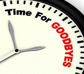 stock photo of bye  - Time For Goodbyes Message Meaning Farewell Or Bye - JPG