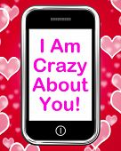 I Am Crazy About You On Phone Means Love