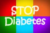 pic of diabetes symptoms  - Stop Diabetes Concept text on background idea - JPG