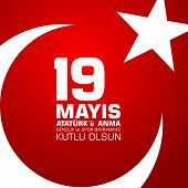 19 Mayis Ataturku Anma, Genclik Ve Spor Bayrami. Translation From Turkish: 19Th May Of Ataturk, You poster