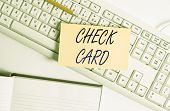 Word Writing Text Check Card. Business Concept For Allows An Account Holder To Access Funds In Her A poster