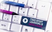 Text Sign Showing Time Spent Learning Is Never A Waste. Conceptual Photo Education Has No End Keep L poster