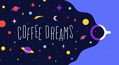 Coffee Cup With Universe Dreams And Text Phrase Coffee Dreams. Modern Flat Illustration. Banner For  poster