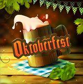 Stock Vector Illustration Oktoberfest Beer Festival. Realistic Wooden Old Beer Mug Malt, Hop. Pint.  poster
