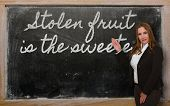 Teacher Showing Stolen Fruit Is The Sweetest On Blackboard