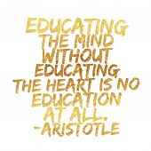 Educating The Mind Without Educating The Heart Is Not Education At All Illustration Life Inspiring M poster