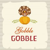Beautiful greeting card decorated with turkey bird sitting on pumpkin and stylish text Gobble Gobble poster