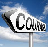 Постер, плакат: courage confront fears and bravery the ability no fear pain danger uncertainty and intimidation fear