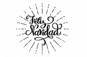 Feliz Navidad Hand Drawn Lettering For Christmas And New Year Design Of Postcard, Poster, Banner, Ph poster