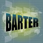 picture of barter  - business concept barter digital touch screen interface - JPG