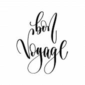 Bon Voyage - Hand Lettering Inscription Text, Motivation And Ins poster