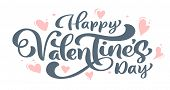 Calligraphy Phrase Happy Valentine S Day With Hearts. Vector Valentines Day Hand Drawn Lettering. He poster